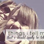 Things I Tell My Kids {That I Should Really Be Telling Myself}