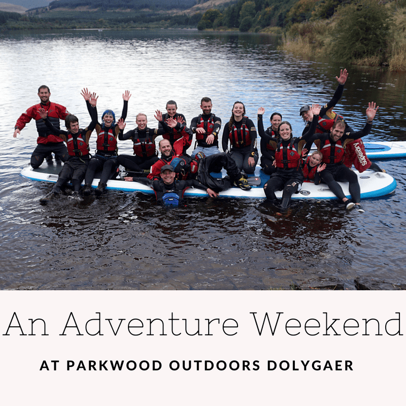 An Adventure Weekend at Parkwood Outdoors Dolygaer