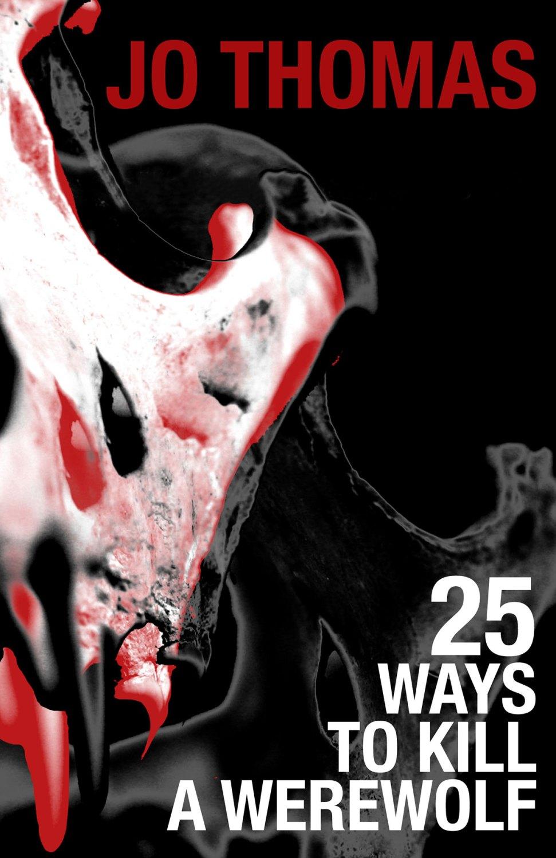 25 Ways To-Kill A Werewolf