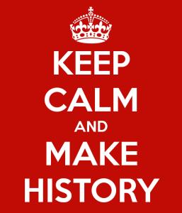 keep-calm-and-make-history-17