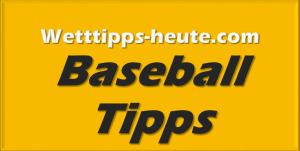 Wett-Tipps zur MLB