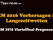 EM 2016 Viertelfinale Vorhersage Bilanz Wettquoten