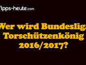 Bundesliga Torschützenkönig Wetten Quoten Prognose 2017