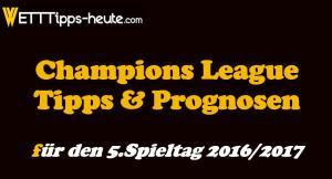 Champions League Prognose 5.Spieltag 2016/2017