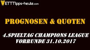 Champions League Prognose Quoten 31.10.2017