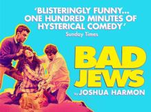 Bad Jews. Theatre Royal Haymarket.