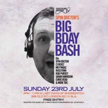 Spin Doctor's FREE Big Birthday Bash – Last Days of Shoreditch 23rd July 17