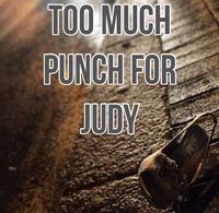 Too Much Punch for Judy