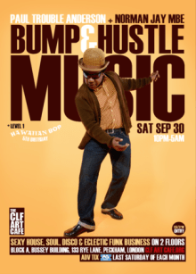 Bump & Hustle Music with Norman Jay MBE & Paul Trouble Anderson