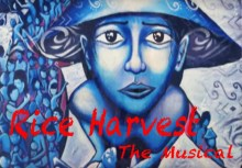 Rice Harvest – The Musical