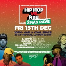 Hip-Hop vs RnB – Xmas Rave @ Oval Space – Friday 15th December – £4 Tickets