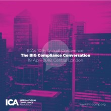 ICA's 10th Annual Conference: The Big Compliance Conversation, London 2018