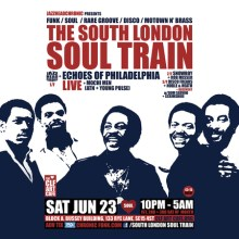 The South London Soul Train with Echoes Of Philadelphia (Live) + More