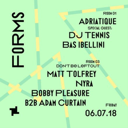 Forms: Adriatique, DJ Tennis & Don't Be Leftout with Matt Tolfrey