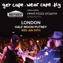 Get Cape. Wear Cape. Fly Live at Half Moon Putney London Weds 30th Jan #IVW