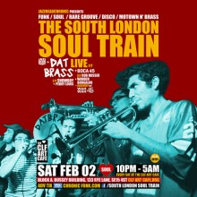 The South London Soul Train with Dat Brass (Live) + More on 4 floors