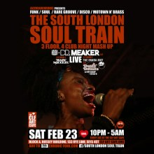 The South London Soul Train Club Night Mashup with Dr Meaker (Live) + More