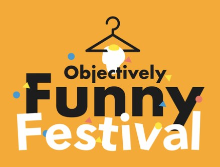 Objectively Funny Festival