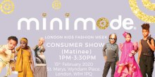 Mini Mode London Kids Fashion Week SS20 | Consumer Show (Matinee Show)