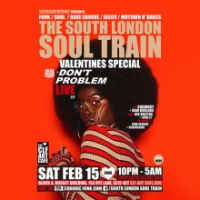 The South London Soul Train Valentines Special with Don't Problem (Live)