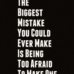 the biggest mistake quote