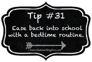 Tip 31- Ease back into school with a bedtime routine