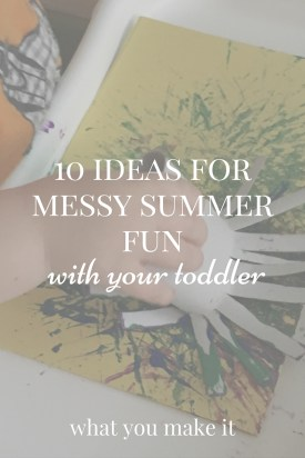10 Ideas for Messy Summer Fun with Your Toddler #FreetoBe #ad