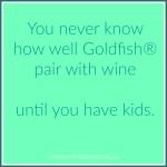 goldfish and wine