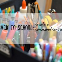 BACK TO SCHOOL: CREATE  A COMMAND CENTER