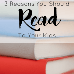 Three Reasons You Should Read to Your Kids