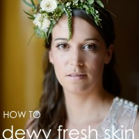 DIY Make Up Tutorial Skin Base Dewy Fresh Bridal Bride Wedding