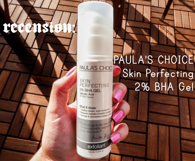 RECENSION: Paula's Choice Skin Perfecting 2% BHA Gel