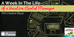Heather Bayer Podcast - Week in the life of a vacation rental manager