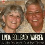 Linda Bollback Warken: A Life Poured Out for Christ + WholeHearted Wednesday #179