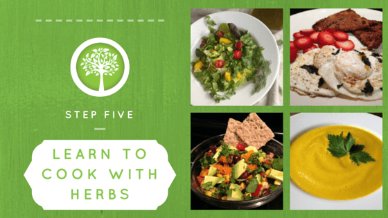 Step Five Learn to Cook with Herbs