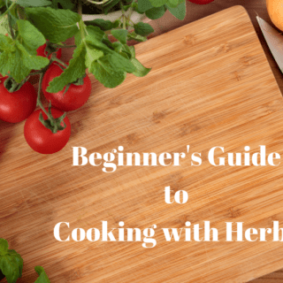 Beginners Guide to Cooking with Herbs