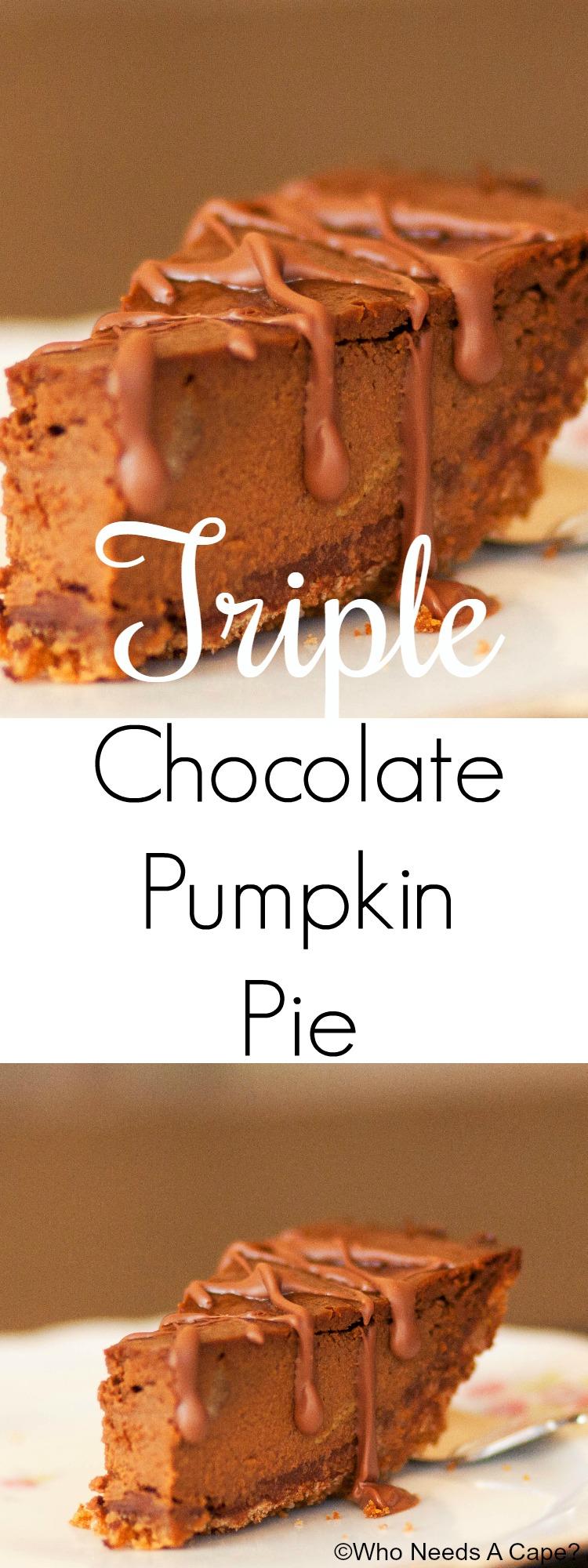 Triple Chocolate Pumpkin Pie | Who Needs A Cape?