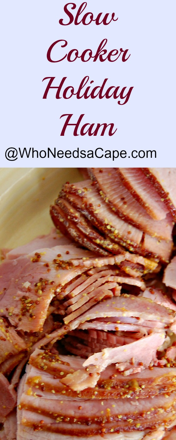 Slow Cooker Holiday Ham - Who Needs A Cape?