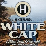Hinterland's White Cap, On Tap and in a Six-Pack