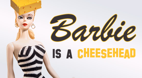 barbie is a cheesehead