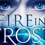 Fire in Frost – Discover the Debut Novel from Wisconsin Author Alicia Rades