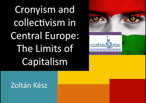 Cronyism and Collectivism in Central Europe