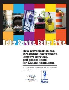 Better Service, Better Price: How privatization can streamline government, improve services, and reduce costs for Kansas taxpayers
