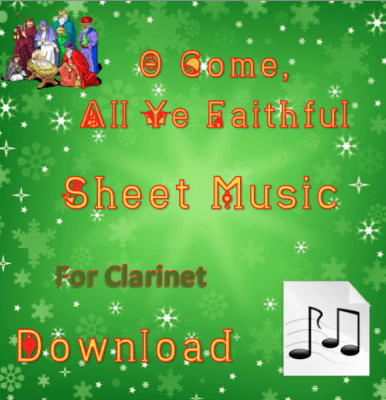 O Come, All Ye Faithful - Clarinet Sheet Music Download