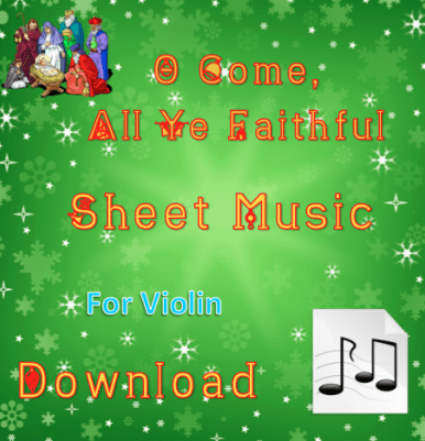 O Come, All Ye Faithful - Violin Sheet Music Download