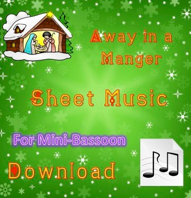 Away in a Manger - Mini-Bassoon Sheet Music Download