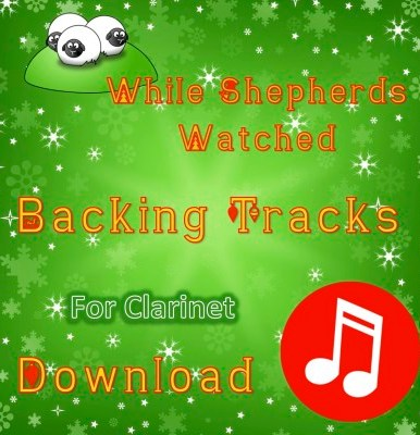 While Shepherds Watched - Play-Along Clarinet Tracks