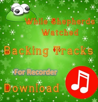 While Shepherds Watched - Play-Along Recorder Tracks