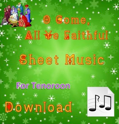 O Come, All Ye Faithful - Tenoroon Sheet Music Download