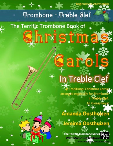 The Terrific Trombone Book of Christmas Carols in Treble Clef
